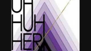 Watch Uh Huh Her Dreamer video