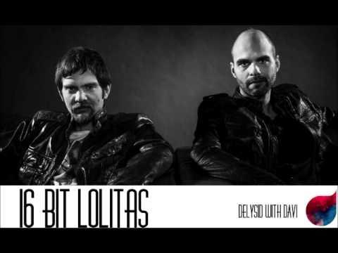 16 Bit Lolitas - Delysid Radio Show