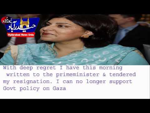 British  Muslim Minister  Sayeeda Resign  over Gaza  Policy.