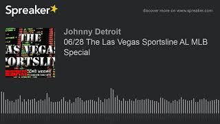06/28 The Las Vegas Sportsline AL MLB Special (part 1 of 4)