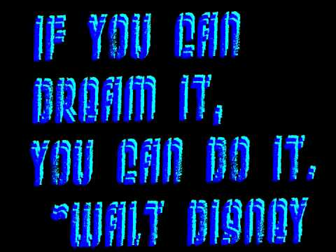 Walt Disney Quote, IN 3D!!!!!!!!!!!!! Video