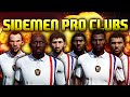 GO HARD OR GO HUNG - SIDEMEN PRO CLUBS!