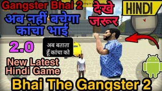 Bhai The Gangster 2 || New Hindi Game || Bhai The Gangster 2.0 || Latest Full Version || Indian Game