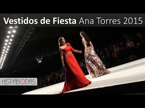 Vestidos de Fiesta 2015: Desfile Ana Torres