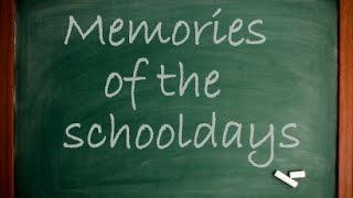 Memories of the school days