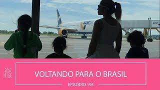 Voltando para o Brasil   Episódio 195
