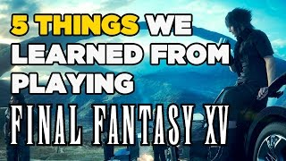 Five Things We Learned from Final Fantasy XV