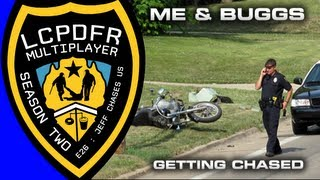 LCPDFR MP Season 2 Ep. 26 : Me and Buggs Getting Chased