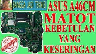 Asus A46CM Mati Total / Repair Laptop K46CM REV.2.0 Dead
