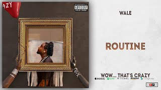 Wale - Routine Ft. Rick Ross & Meek Mill (Wow... that's crazy)