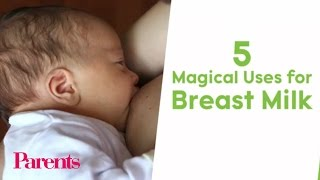 5 Magical Uses for Breast Milk (Besides Feeding Baby!) | Parents