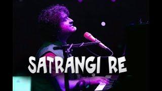 Satrangi re (Live)   Arijit Singh