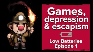 Games, depression and escapism - Low Batteries