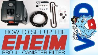 How To Set Up the Eheim Pro 4+ Canister Filter | BigAlsPets.com