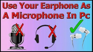 How to use Earphone as Microphone In pc | Most PC users don't know