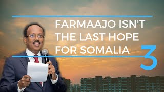 Farmaajo isn't the last hope for Somalia
