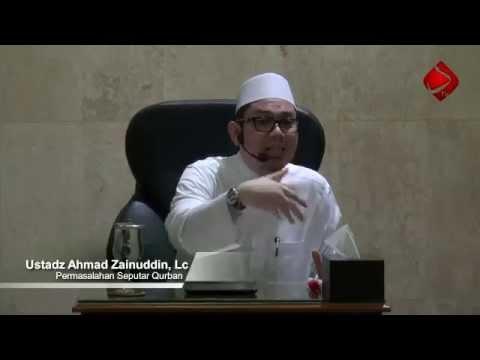 Permasalahan Seputar Qurban #1 - Ustadz Ahmad Zainuddin, Lc