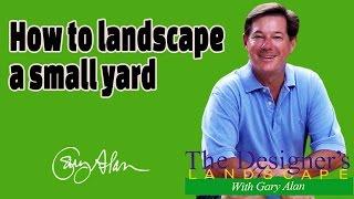 How to Landscape a small yard DesignersLandscape#721