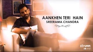 download lagu Aankhen Teri Hain I Sreerama Chandra I Great Love gratis