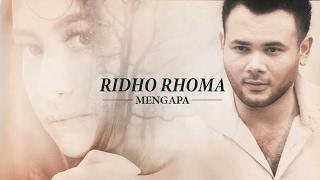 Ridho Rhoma Mengapa   Terbaru 2017