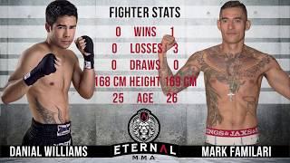 ETERNAL MMA 37 - DANIAL WILLIAMS VS MARK FAMILARI - MMA FIGHT VIDEO