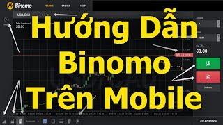 Hướng Dẫn Sử Dụng Binomo.com Trên Điện Thoại Mobile (Android, iOS, Samsung, Iphone, Sony)