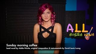 Bossa Nova Songs: Sunday morning coffee  (Bossa Nova Songs with Addie Nicole and LewisLuong)