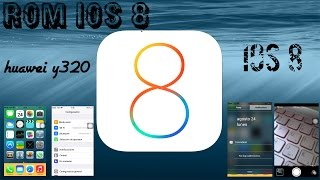 Rom ios 8 para Huawei y320 |  review e instalacion | iphone 6