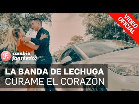 La Banda de Lechuga  Curame el Corazón Clip Oficial 2017