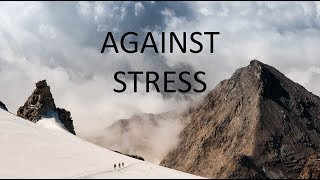 Against Stress | Beautiful Ambient Mix
