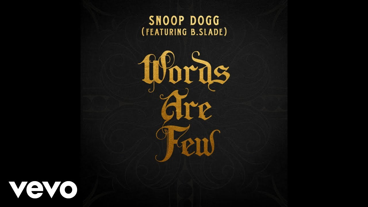Snoop Dogg - Words Are Few (feat. B Slade) [Audio] ft. B Slade