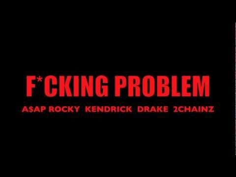 Asap Rocky - Fucking Problem - Drake Kendrick Lamar 2chainz video