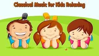 Classical Music for Kids relaxing