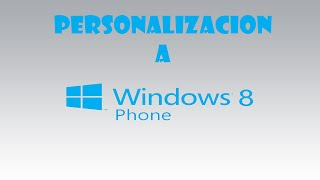 Personalización a Windows phone 8