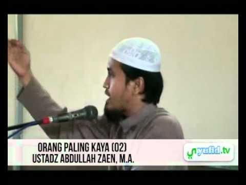 Ceramah Islam Dan Pengajian Umum Orang Sukses Paling Kaya (Bagian 2) - Ustadz Abdullah Zaen