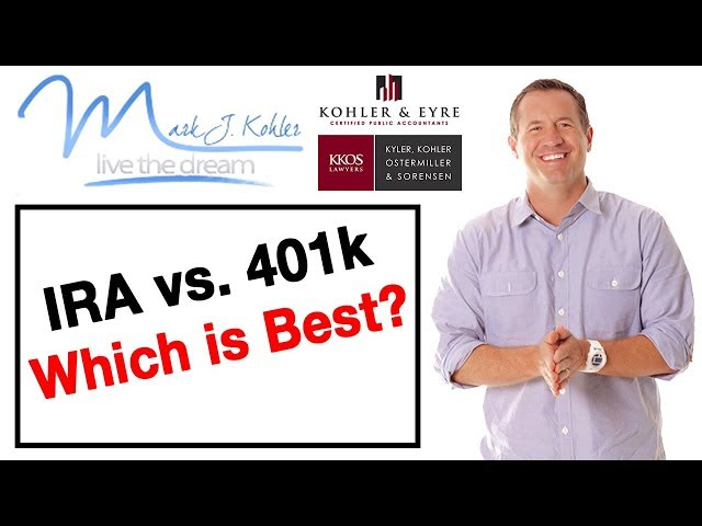 IRA versus 401K - Which one is Better?   Mark J Kohler   Tax and Legal Tip