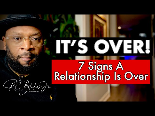 IT'S OVER! 7 Red Flags Signalling The End of a Relationship