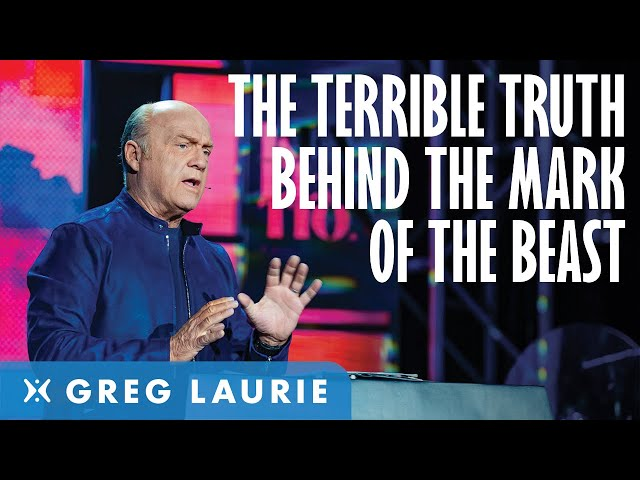 What is the Mark of the Beast? (With Greg Laurie)