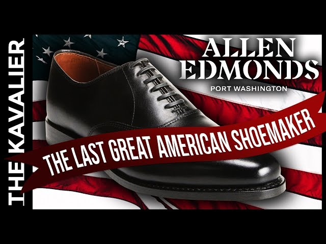 Allen Edmonds: Everything You Need to Know - Past, Present, and Future