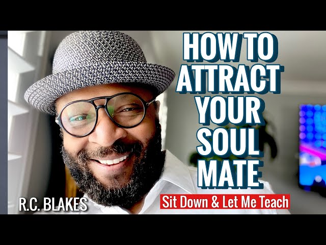 HOW TO ATTRACT YOUR SOUL MATE by RC BLAKES