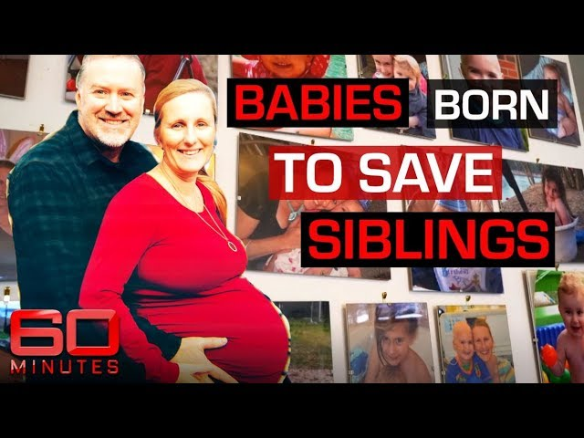 Parent's conceive baby for bone marrow transplant for sick sibling    60 Minutes Australia