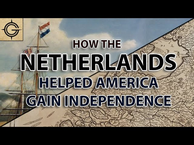 How the Netherlands Helped America Gain Independence (And How it Cost Them)