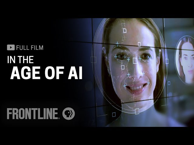In the Age of AI (full film)   FRONTLINE