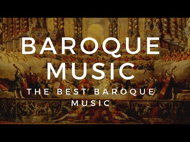 Baroque Music for Relax - History of Baroque Music