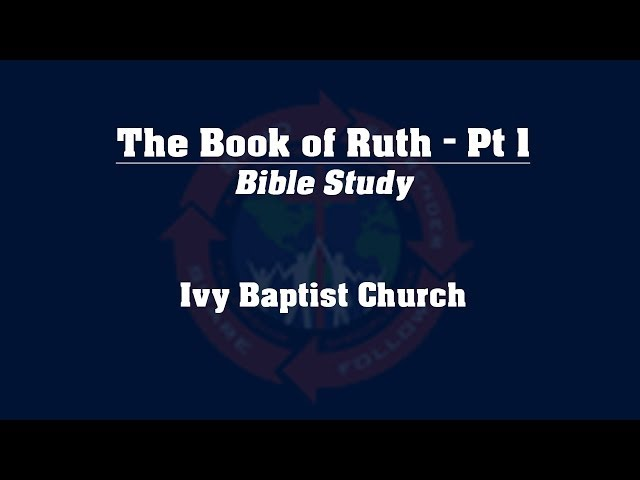 Study of the Book of Ruth - Pt 1