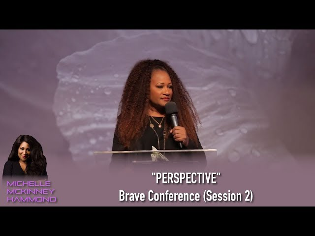 """""""PERSPECTIVE"""" Michelle McKinney Hammond at Brave Conference (Session 2)"""