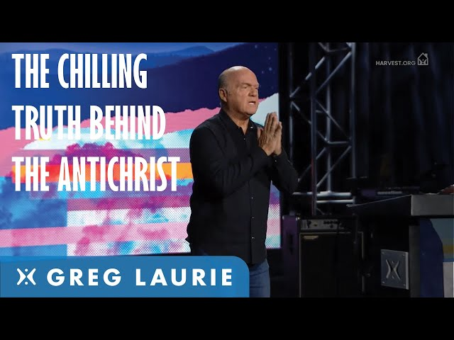 Who is the Antichrist? (With Greg Laurie)