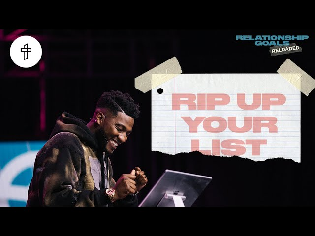 Rip Up Your List // (Part 1) Relationship Goals Reloaded (Michael Todd)