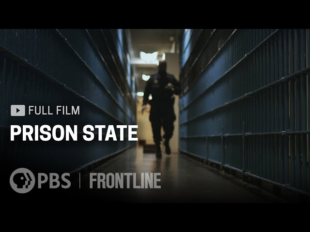 Prison State (full documentary)   FRONTLINE