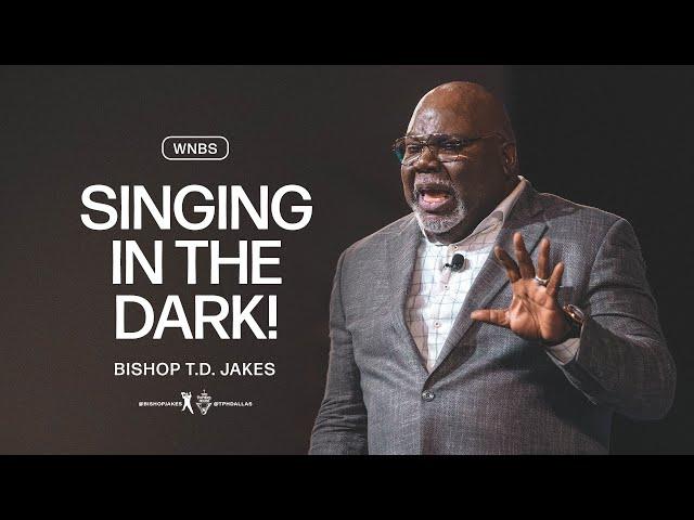 Singing In The Dark - Bishop T.D. Jakes